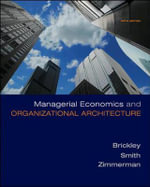 Managerial Economics and Organizational Architecture : a Confederate Ironclad on Western Waters - James Brickley