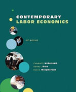 Contemporary Labor Economics : Principles, Problems, and Policies - Stanley L. Brue