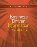 Business Driven Information Systems : Information Systems - Paige Baltzan