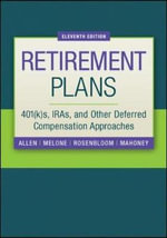 Retirement Plans : 401(k)S, Iras, and Other Deferred Compensation Approaches - Jr Everett Allen