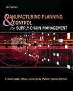 Manufacturing Planning and Control for Supply Chain Management : A Primer on SAP Implementation - F. Robert Jacobs