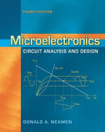 Microelectronics Circuit Analysis and Design : 4th Edition - Donald A. Neamen