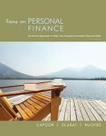 Focus on Personal Finance : An Active Approach to Help You Develop Successful Financial Skills - Jack R. Kapoor