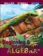 Beginning and Intermediate Algebra - Julie Miller