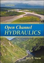 Open Channel Hydraulics - Terry W. Sturm