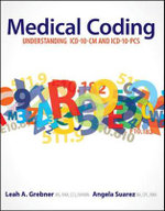 Medical Coding : Understanding ICD-10-CM and ICD-10-PCS - Leah A Grebner