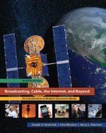 Broadcasting Cable the Internet and Beyond : An Introduction to Modern Electronic Media - Joseph R. Dominick