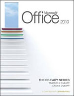 Microsoft Office 2010 : A Case Approach, Introductory: v. 1 - Linda I. O'Leary