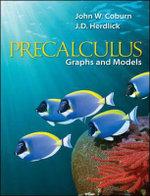 Precalculus : Graphs & Models - John W. Coburn