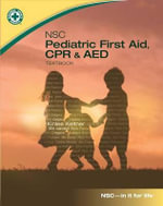 NSC Pediatric First Aid, CPR & AED Textbook : CPR and AED - National Safety Council