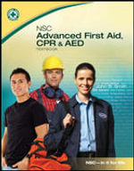 Advanced First Aid, CPR and AED Student Workbook : CPR and AED - National Safety Council Nsc