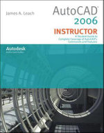 AutoCad 2006 Instructor : WITH AutoCAD 2005 Update - James A. Leach