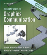 Fundamentals of Graphics Communication : a Comprehensive Study Guide - Gary R. Bertoline