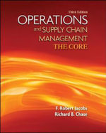 Operations and Supply Chain Management : The Core - F. Robert Jacobs