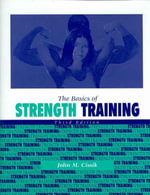 Lsc Cps9 (TX A&m) the Basics of Strength Training - John M Cissik