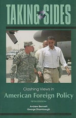 Clashing Views in American Foreign Policy : Clashing Views in American Foreign Policy - Andrew Bennett