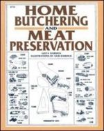 Home Butchering and Meat Preservation : General Aspects v. 1 - Dardick