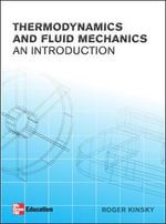 Introductory Thermodynamics and Fluids Mechanics - Roger Kinsky