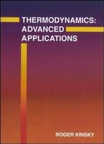 Thermodynamics Advanced Applications : Advanced Applications - Roger Kinsky