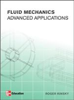 Fluid Mechanics : Advanced Applications - Roger Kinsky