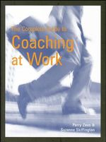 The Complete Guide to Coaching at Work - Suzanne Skiffington