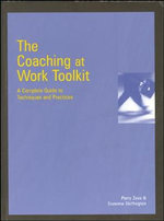 The Coaching at Work Toolkit : A Complete Guide to Techniques and Practices - Perry Zeus