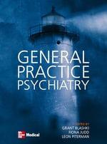 General Practice Psychiatry - Grant Blashki