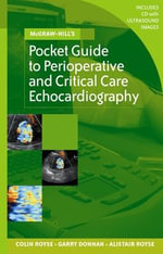 McGraw-Hill's Pocket Guide to Perioperative and Critical Care Echocardiography : McGraw-Hill Pocket Reference Series - Colin Royse
