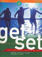Get Set Level 6 Teacher Resource Manual :  Health and Physical Education for VELS - Helen E. Brown