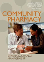 Community Pharmacy : Strategic Change Management - Alison Roberts