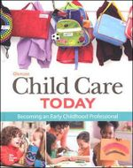 Glencoe Child Care Today: Becoming an Early Childhood Professional © 2012 : Student Edition Grade Levels 9 - 12 - Karen Stephens