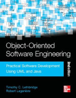 Object-Oriented Software Engineering : Practical Software Development Using UML and Java - Timothy C. Lethbridge