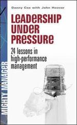 Leadership Under Pressure - Danny Cox