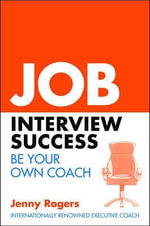 Job Interview Success : Be Your Own Coach - Jenny Rogers
