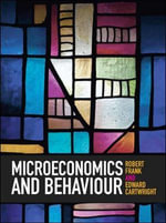 Microeconomics and Behaviour : What Behavioral Economics Reveals About What We Do... - Robert H. Frank