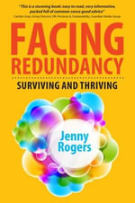 Facing Redundancy : Surviving and Thriving - Jenny Rogers