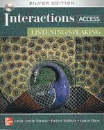 Interactions Access : Listening/Speaking: Silver Edition [With Access Code] - Emily Austin Thrush
