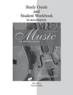 Music: Study Guide and Student Workbook : An Appreciation - Roger Kamien, Comp