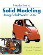 Introduction to Solid Modeling Using SolidWorks 2007 - William E. Howard