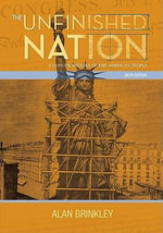 The Unfinished Nation : A Concise History of the American People - Professor of History Alan Brinkley