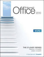 Microsoft Word 2010 : A Case Approach, Complete - Timothy J. O'Leary