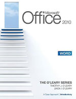 Microsoft Office Word 2010 : A Case Approach, Introductory: v. 1 - Linda I. O'Leary
