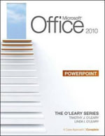 Microsoft Powerpoint 2010 : A Case Approach, Complete - Timothy J. O'Leary
