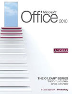 Microsoft Office Access 2010: v. 1 : A Case Approach, Introductory - Linda I. O'Leary