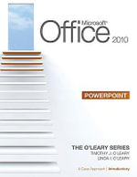 Microsoft Office PowerPoint 2010: v. 1 : A Case Approach, Introductory - Linda I. O'Leary