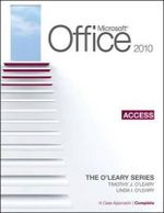 Microsoft Access 2010 : A Case Approach, Complete - Timothy J. O'Leary