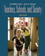 Teachers, Schools, and Society - David Miller Sadker