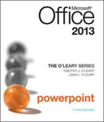 The O'Leary Series : Microsoft Office PowerPoint 2013, Introductory - Linda I. O'Leary