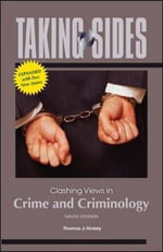 Clashing Views in Crime and Criminology : Clashing Views in Crime and Criminology, Expanded - Thomas J. Hickey