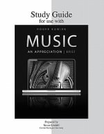 Study Guide for Use with Music : An Appreciation, Brief - Susan Lindahl